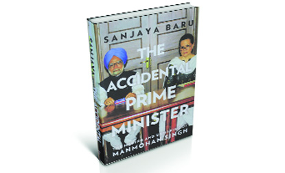 The Accidental Prime Minister by Sanjaya Baru