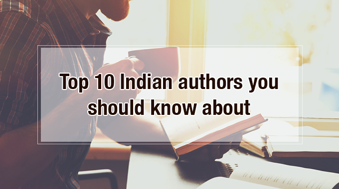 Top 10 Indian Authors You Should Know About