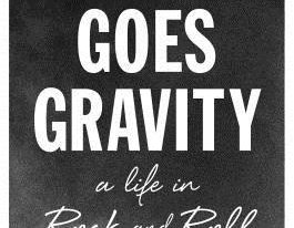There Goes Gravity-A Life in Rock and Roll by Lisa Robinson