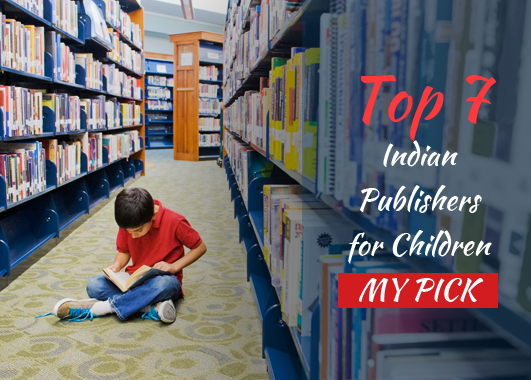 Top 7 Indian Publishers for Children: My Pick